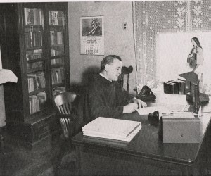 Original Rectory Office and Rev. Dobroslav Boniface Soric. T.O.R. ,1931